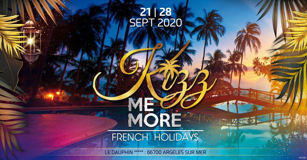 KIZZ ME MORE France Holidays