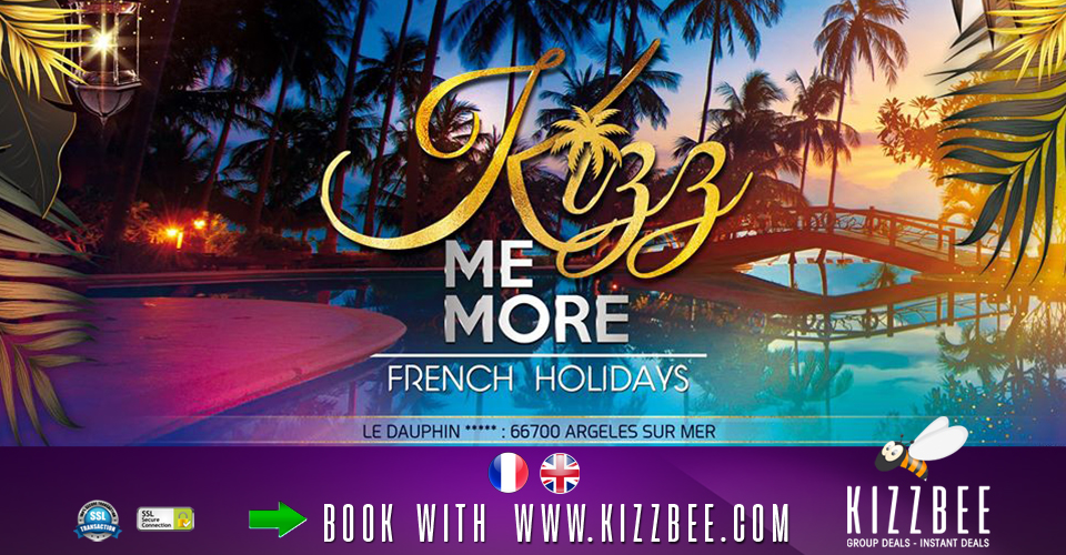 KIZZ ME MORE France Holidays 2020